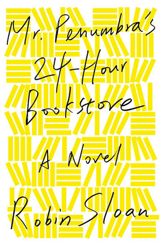 Book Review: Mr.Penumbra's 24-hour bookstore